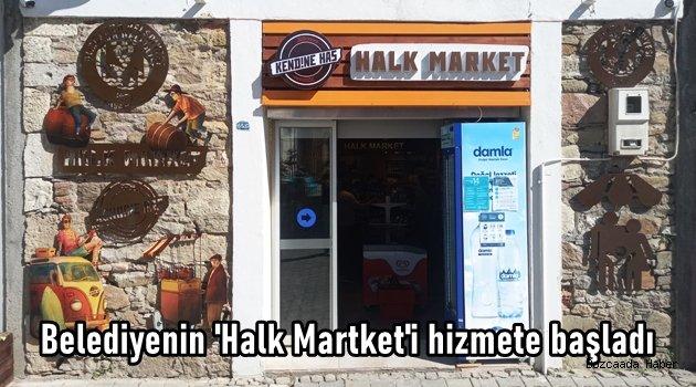 """Belediyenin """"Halk Market""""i hizmet vermeye başladı"""