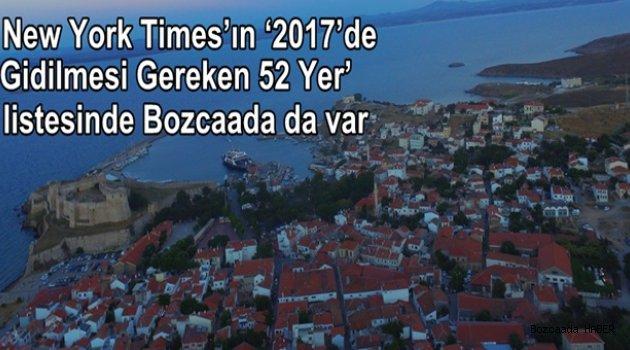 """Bozcaada, """"2017 yılında gidilmesi gereken 52 yer"""" listesine girdi"""