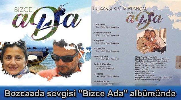 """Bozcaada aşıklarından """"Bizce Ada"""" isimli albüm"""
