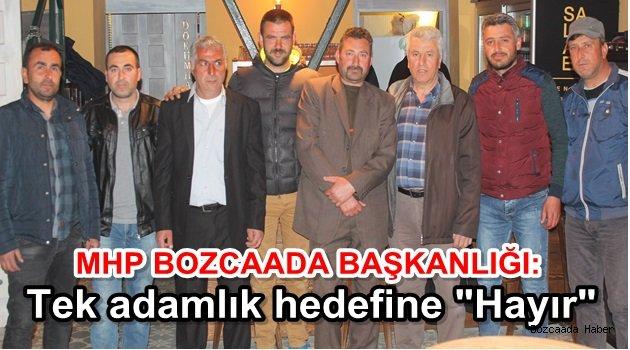 """BOZCAADA MHP İLÇE BAŞKANLIĞI """"HAYIR"""" DİYECEĞİNİ AÇIKLADI"""