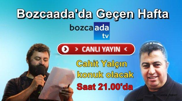 Bozcaada Tv'nin konuğu Cahit Yalçın