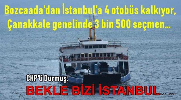 Bozcaada'dan İstanbul seçimlerine 4 otobüs kalkıyor