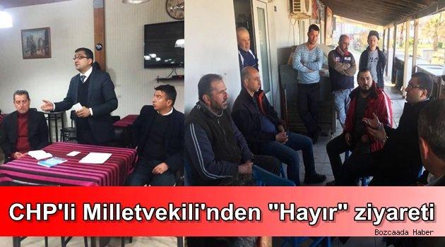 """Bozcaada'yı en çok ziyaret eden Çanakkale Milletvekili Öz'den """"Hayır"""" ziyareti"""