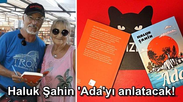 """Haluk Şahin """"Ada""""yı ilk Bozcaada'da imzalıyor"""
