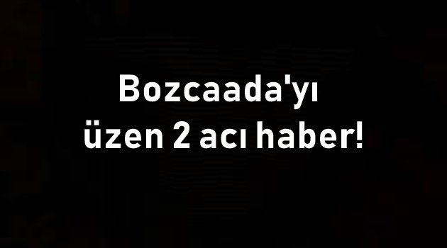Bozcaada'da iki vefat haberi