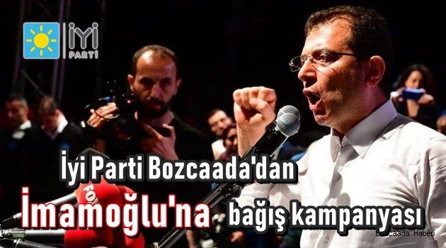 İyi Parti Bozcaada İlçe Başkanlığı'ndan İmamoğlu'na bağış desteği