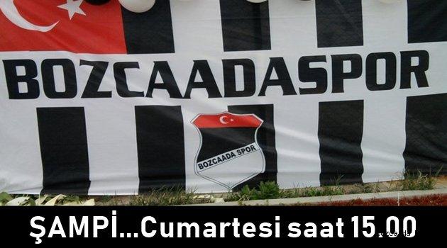 Şampiyonluk maçında Bozcaadaspor'u yalnız bırakmıyoruz!