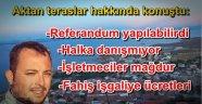 """AKP'li Aktan: """"Teraslar için referandum yapılabilirdi"""""""