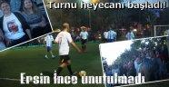 Ersin İnce Bahar Futbol Turnuvası başladı