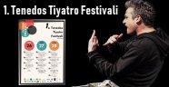 1. Tenedos Tiyatro Festivali dolu dolu geçecek