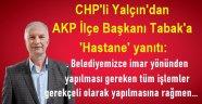 CHP'li Yalçın'dan AKP İlçe Başkanı Tabak'a