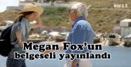 Megan Fox'un Truva Savaşı belgeseli yayınlandı