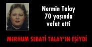 Nermin Talay 70 yaşında vefat etti