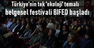"""Türkiye'nin tek """"ekoloji"""" temalı belgesel festivali BIFED başladı"""
