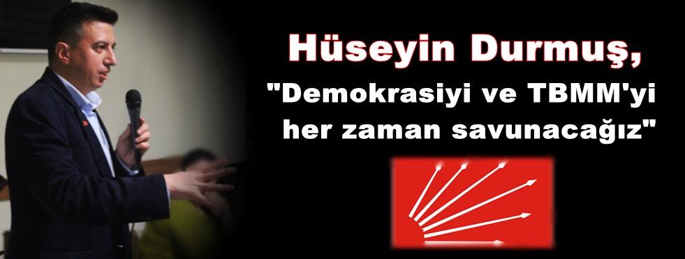 CHP İlçe Başkanı Durmuş'tan darbe girişimi ve değerlendirmesi