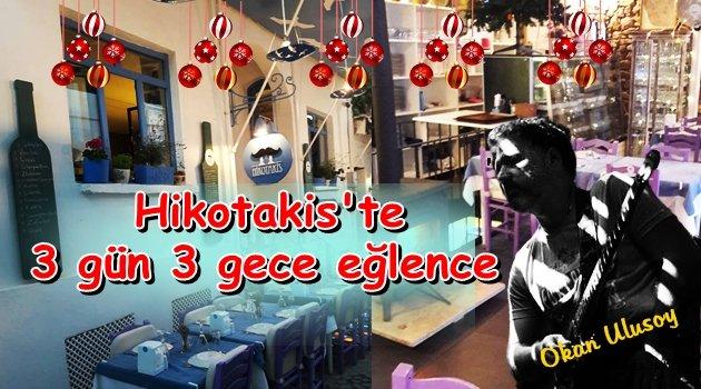 Yılbaşında Hikotakis'te Okan Ulusoy ile 3 gece eğlence!